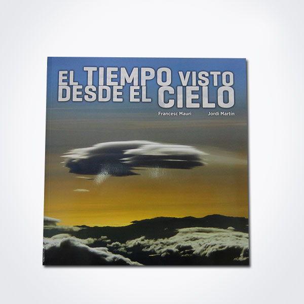 EL TIEMPO VISTO DESDE EL CIELO