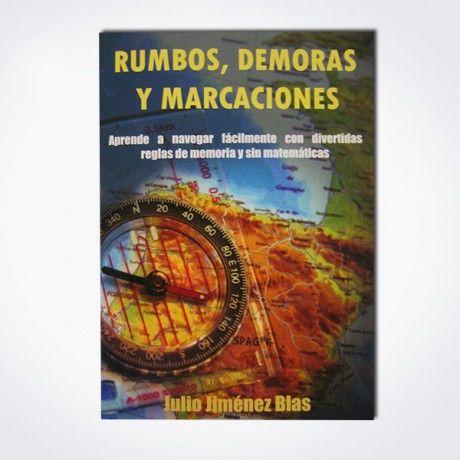 RUMBOS, DEMORAS Y MARCACIONES