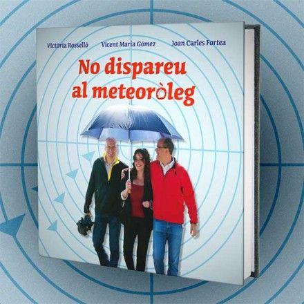 No dispareu al meteoròleg