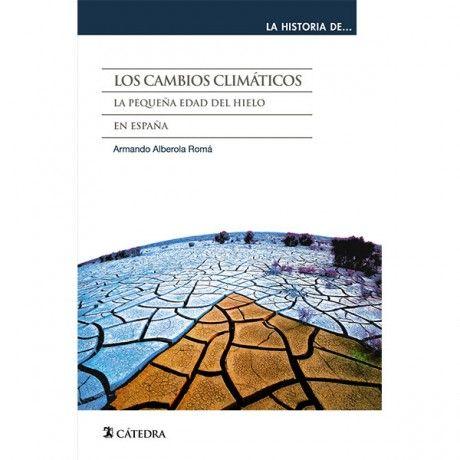 Los cambios climáticos. La Pequeña Edad del Hielo en España.
