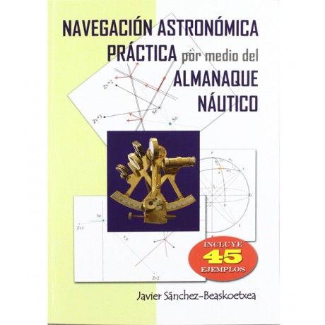 Navegación astronómica práctica por medio del almanaque náutico