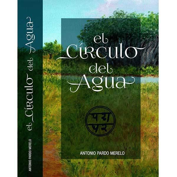 """""""El Círculo del Agua"""", primera novela de Antonio Pardo."""